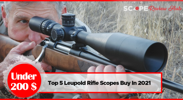 [Top 5] -Leupold-Rifle-Scopes-Buy-In-2021